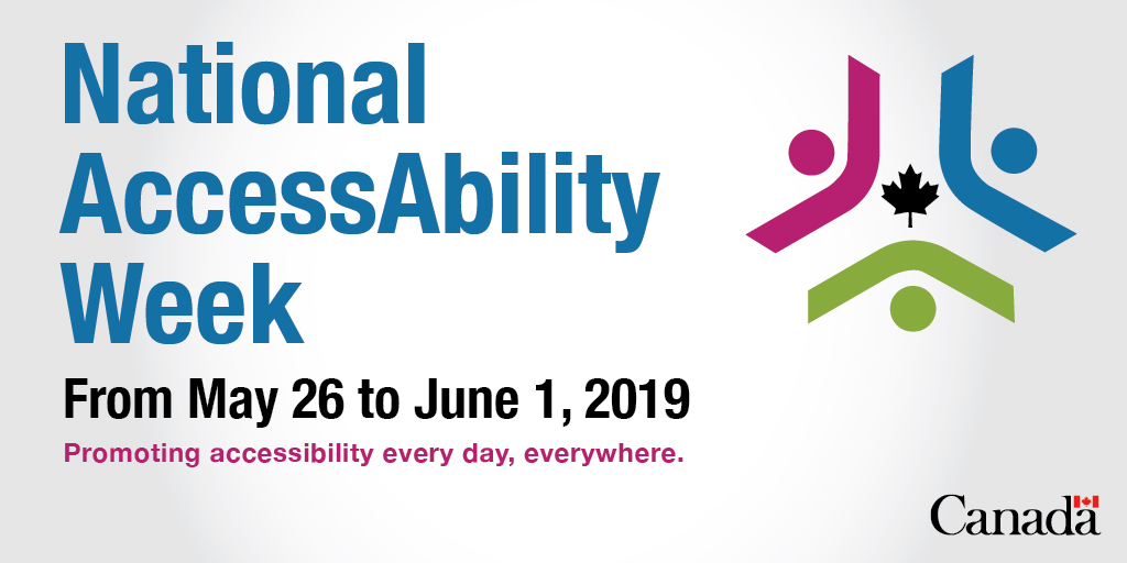 National AccessAbility Week from May 26 to June 1, 2019. Promoting accessibility every day, everywhere.