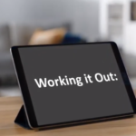 Screenshot from video. A tablet with the title: Working It Out